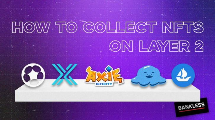 以太坊 Layer 2 來臨,如何在新時代把握 NFT 的早期機遇?